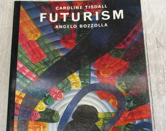 Futurism by Caroline Tisdall and Angelo Bozzolla - Thames and Hudson World Of Art Series