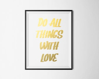 Do all things with love Foil Print, Real foil prints, gold foil, wall art, wall prints, home decor, quote, typography