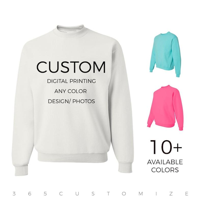 b2d6d875e707e Adult Unisex - Your Design Here - Custom Sweatshirt - Custom T-Shirt  Customizable Personalized