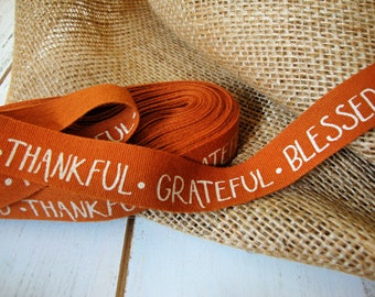 """Bittersweet Burnt Orange Cotton Twill Fall Harvest Ribbon with White """"Blessed"""" - """"Thankful"""" - """"Grateful"""""""