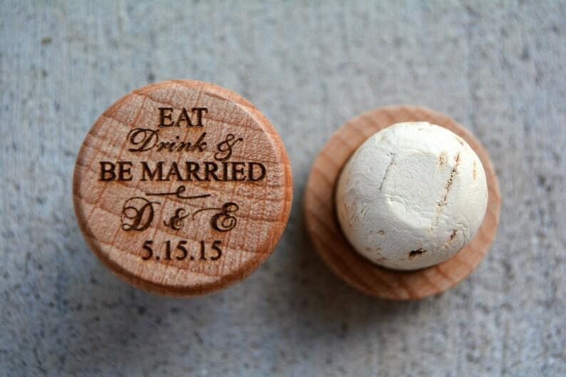 Engraved Wine Bottle Stopper Eat Drink /& Be Married Wine Stopper Engagement Party Wine Cork Shower Favor Wine Corks Cork Wedding Favor
