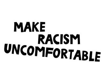 Babies and Toddlers Make Racism Uncomfortable Onesie or Tot's Tee in Size Newborn, 6 Months, 12 Months, T2, T3, & T4