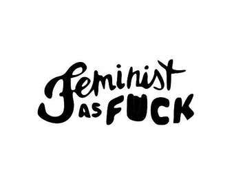 Feminist as F%ck Long Sleeve Screen Print T-shirt in Mens or Womens Sizes S-3XL (Mature Content)