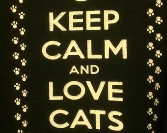 Keep Calm And Love Cats Screen Print T-shirt in Mens or Womens Sizes S-3XL