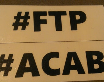 2 Decal set : ACAB & FTP Vinyl Decals