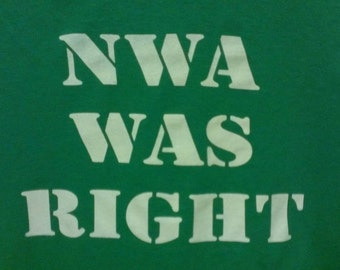NWA Was Right Screen Print T-shirt Mens/Unisex or Womens Sizes S-3XL
