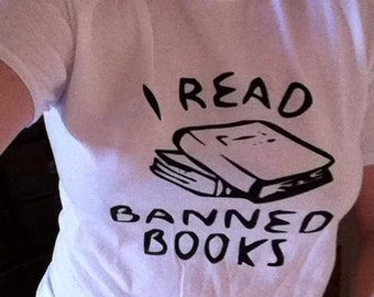 I Read Banned Books Screen Print T-shirt in Mens or Womens Sizes S-3XL