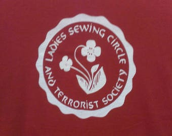 Babies and Toddlers Ladies Sewing Circle and Terrorist Society Onesie or Tot's Tee in Size Newborn, 6 Months, 12 Months, T2, T3, & T4