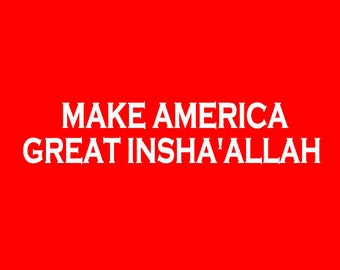 Make America Great Insha'Allah Screen Print Hoodie Sizes S-5XL