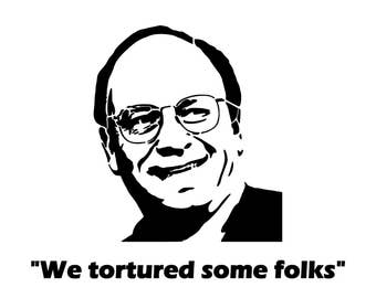 "Babies and Toddlers Cheney: ""We Tortured Some Folks"" Onesie or Tot's Tee in Size Newborn, 6 Months, 12 Months, T2, T3, & T4"