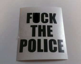 F*ck The Police Vinyl Decal (Etsy says its Mature content)