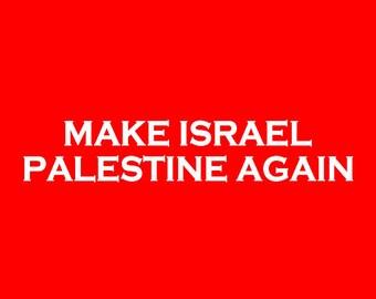 Make Israel Palestine Again Long Sleeve Screen Print T-shirt in Mens or Womens Sizes S-3XL