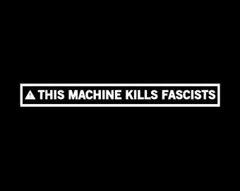 This Machine Kills Fascists Screen Print T-shirt in Mens or Womens Sizes S-3XL