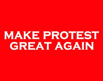 Make Protest Great Again Long Sleeve Screen Print T-shirt in Mens or Womens Sizes S-3XL