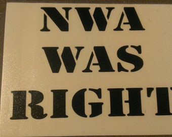 NWA Was Right Vinyl Decal