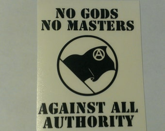 No Gods No Masters Against All Authority Anarchy Vinyl Decal