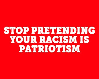 Kids - Stop Pretending Your Racism is Patriotism - Screen Print T-shirt in Kids S-L