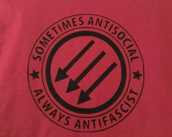 Long Sleeve Sometimes Antisocial Always Antifascist Screen Screen Print T-shirt in Mens or Womens Sizes S-3XL