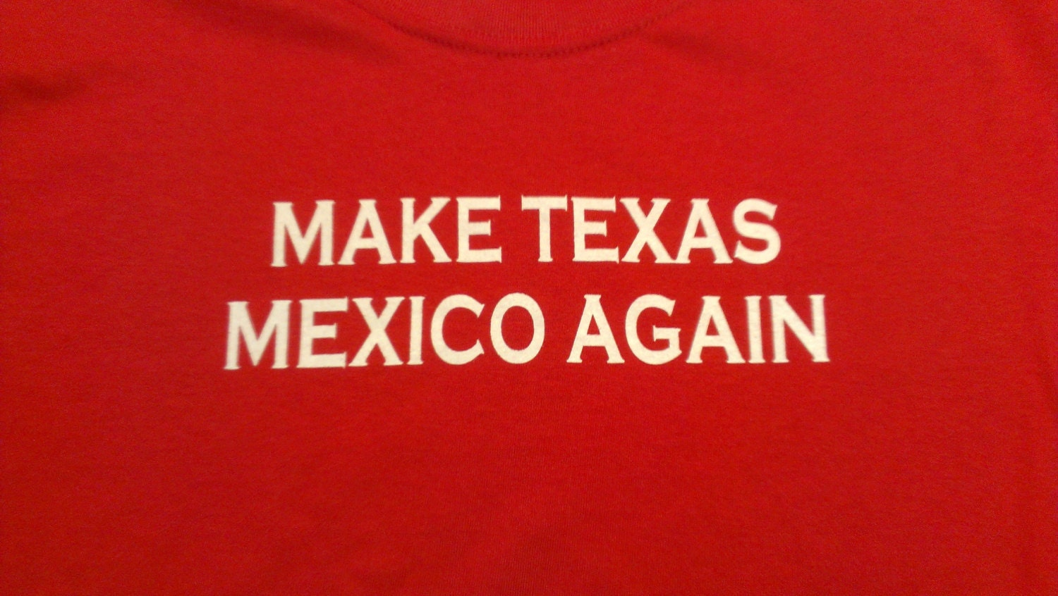 Make Texas Mexico Again Screen Print T Shirt In Mens Or Womens Etsy