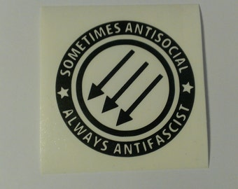 Sometimes Antisocial Always Antifascist Vinyl Decal