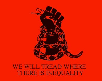 We Will Tread Where There Is Inequality Screen Print T-shirt in Mens or Womens Sizes S-3XL