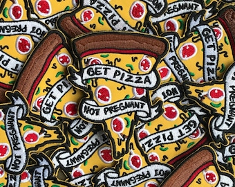 NEW! Get Pizza Not Pregnant Patch