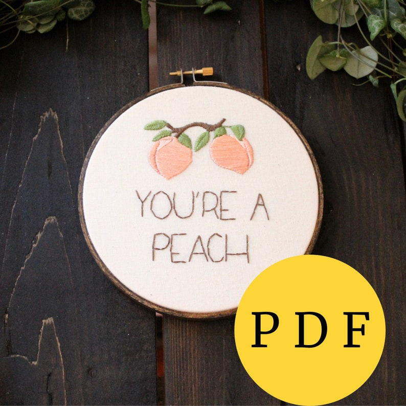 You're a Peach  PDF DIY Hoop Art Pattern Embroidery Hoop image 0
