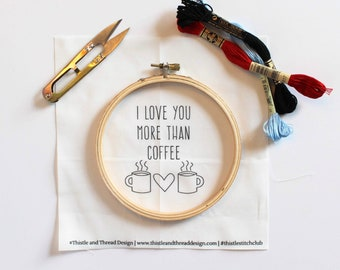 I Love You More Than Coffee Modern Embroidery Kit, Needlepoint Project, Gift for Coffee Lover, Modern Needlework, Cotton Anniversary Gift