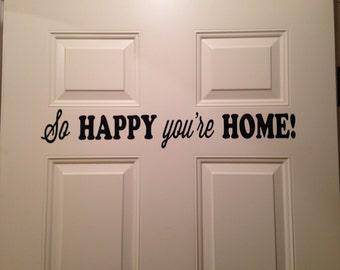 So Happy You're Home Door Vinyl