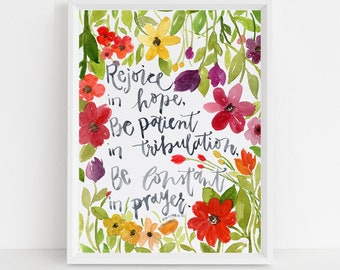 Romans 12:12 - Rejoice in Hope - Be Patient in Tribulation - Be Constant in Prayer - Scripture Wall Art - Encouraging Gift