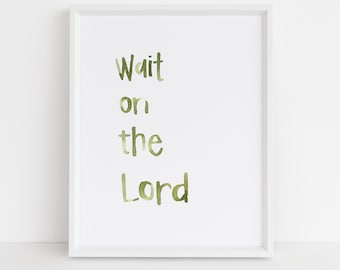 Wait On the Lord - Watercolor Print