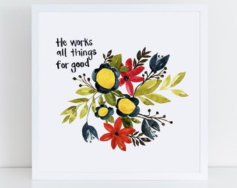 He Works All Things For Good - Romans 8 -Scripture - Watercolor