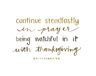 Continue Steadfastly in Prayer - Colossians 4:2 - Scripture - Wall Art