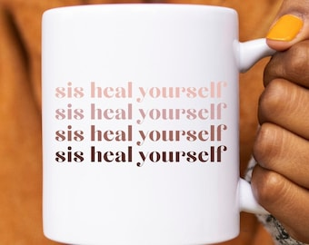 Sis Heal Yourself 11 oz White Ceramic Mug by a Black Woman Owned Business Self Care | Sis Heal Yourself | Gift for Her