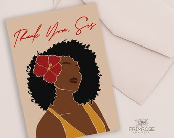 Thank You Sis, Greeting Card, Thank You Card, Self Care, Abstract, African American Queen, Afro, Hibiscus Flower