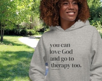 You Can Love God and Go to Therapy Too | Unisex Premium Hoodie Grey |  Mental Health Awareness | Black Owned Business