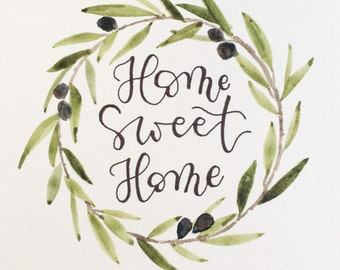 Home Sweet Home - hand painted watercolor with lettering