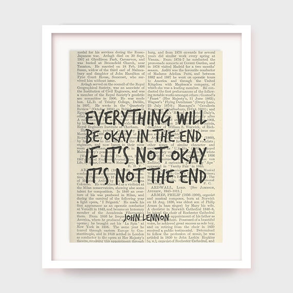 John Lennon Quote Everything Will Be Okay In The End If Etsy
