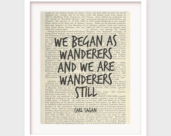 Carl Sagan Quote, Inspirational Art, We Began As Wanderers And We Are Wanderers Still, Wisdom Quote, Printable Art Decor, Instant Download