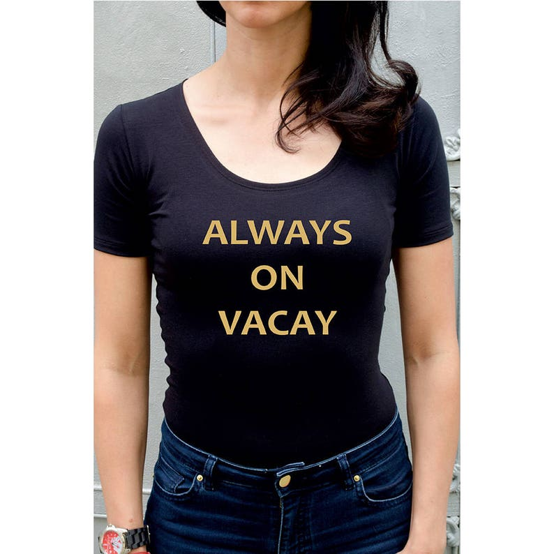 Women Bodysuit Short Sleeve Customized /'Always on Vacay/' Top Blouse Tank t-shirt leotard Personalized Body Outfit Music Icons Body Suit