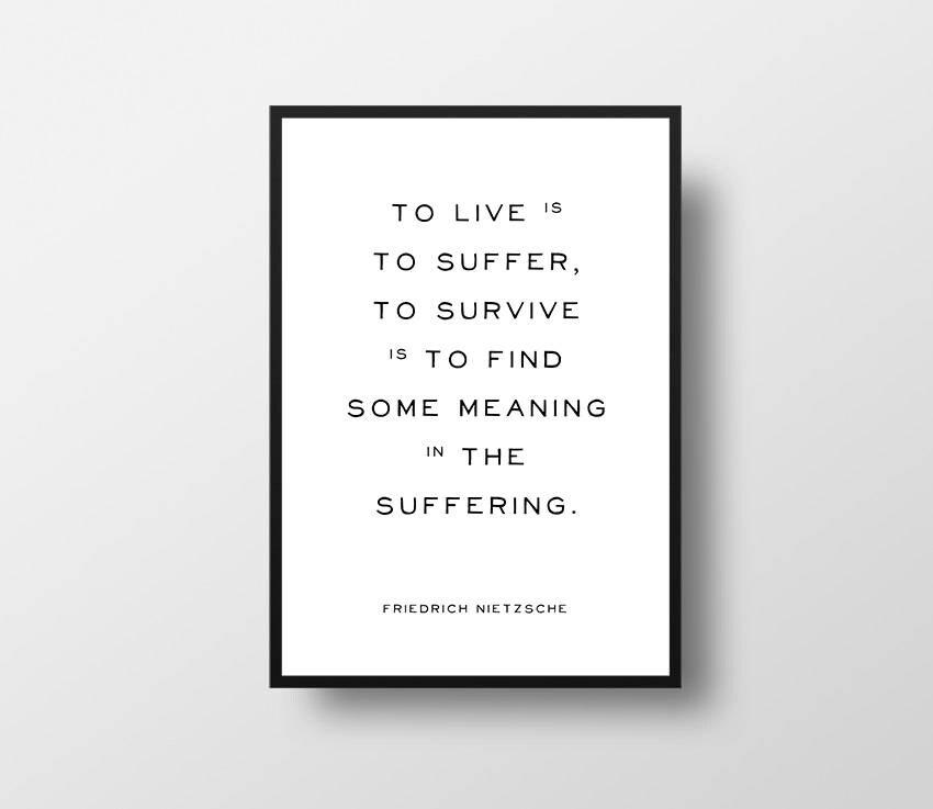 Friedrich Nietzsche To Live Is To Suffer Nietzsche Quote Etsy