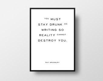 Ray Bradbury, Writer Quote, Write Drunk, Art of Writing, Book Quote, Literature Quote,  Literary Quote Art, Drunk on Writing, Book Quote