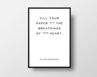 Fill your paper, with breathings, of your heart, William Wordsworth, Literary Quote, Writer Quote, Writer, Inspiration, Writing, Books