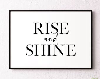 Rise and shine printable, Bedroom decor, Bedroom printable, Gift for friend, Quote print, Modern wall art, Above Bed Decor
