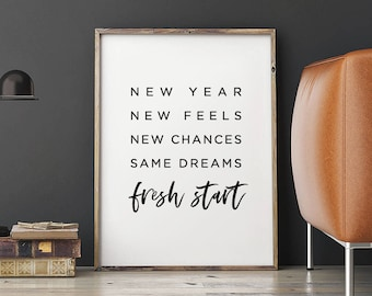 new year new feels new chances same dreams fresh start printable home decor new years quote lifestyle quote inspirational quotes