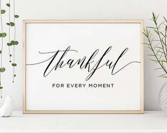 Thankful For Every Moment Printable Thanksgiving Print Inspirational Quote Print Motivational Wall Art Home Decor