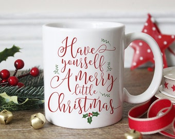 christmas mug have yourself a merry little christmas christmas gift gifts for her unique mugs office party christmas mug - Christmas Mug