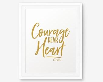 Courage Dear Heart, C. S. Lewis Quotes, Inspirational Quote, Home Decor, Motivational Quote, Nursery Decor, Children decor