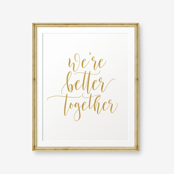 Hervorragend We Are Better Together, Wedding Printable, Apartment Decor, Inspirational  Quote, Gift For Her, Home Decor, Husband Gift