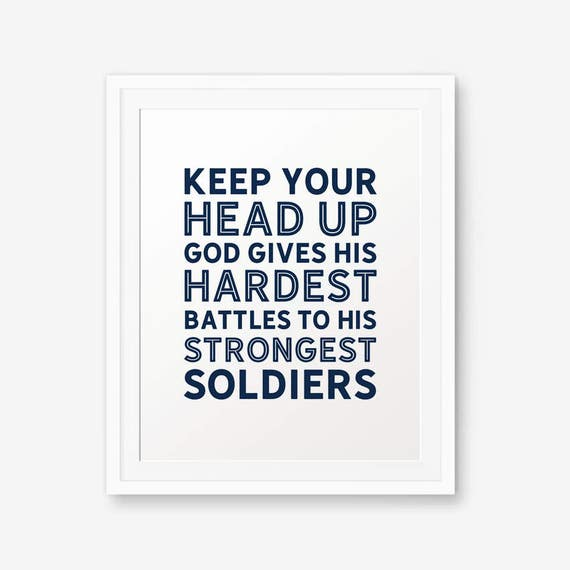 Keep Your Head Up God Gives His Hardest Battles To His Etsy